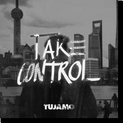 Cover: Tujamo - Take Control
