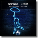 Cover: Jerome x LIZOT - Dance Like Rihanna
