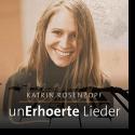 Cover: Katrin Rosenzopf - UnErhörte Lieder