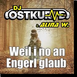 Cover: DJ Ostkurve & Alina W. - Weil i no an Engerl glaub