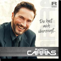 Cover: Matthias Carras - Du hast mich überzeugt