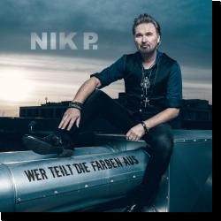 Cover: Nik P. - Wer teilt die Farben aus?