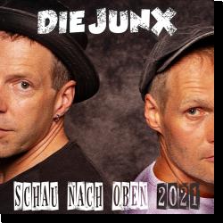 Cover: Die Junx - Schau nach oben 2021 (Remix)
