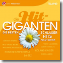 Cover:  Die Hit Giganten: Die besten Schlager Hits aller Zeiten - Various Artists