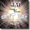 Cover: Toni Tuklan & Tom Pulse - Can't Wait Till Dawn