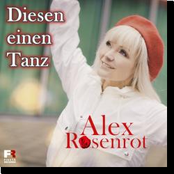 Cover: Alex Rosenrot - Diesen einen Tanz