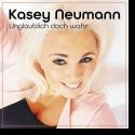 Cover: Kasey Neumann - Unglaublich doch wahr