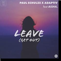 Cover: Paul Schulze x Adaptiv feat. AISHA - Leave (Get Out)
