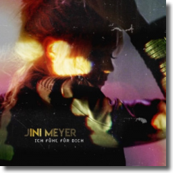 Cover: Jini Meyer - Ich fühl für Dich