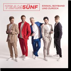Cover: Team 5ünf - Einmal Boyband und zurück