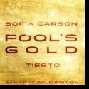 Cover:  Sofia Carson & Tiësto - Fool's Gold (Tiësto 24 Karat Gold Edition)