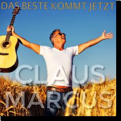 Cover: Claus Marcus - Das Beste kommt jetzt