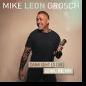 Cover: Mike Leon Grosch - Dann geht es dir genau wie mir