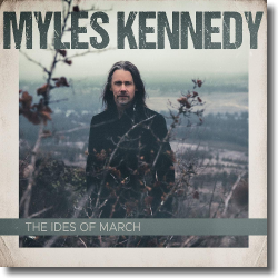 Cover: Myles Kennedy - The Ides of March