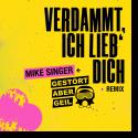 Cover: Mike Singer feat. Gestört aber GeiL - Verdammt ich lieb' dich (Gestört aber GeiL Remix)