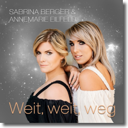 Cover: Sabrina Berger & Annemarie Eilfeld - Weit, weit, weg