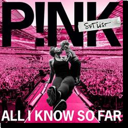 Cover: P!nk - All I Know So Far: Setlist