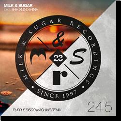 Cover: Milk & Sugar - Let the Sun Shine (Purple Disco Machine Remix)