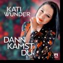 Cover:  Kati Wunder - Dann kamst Du