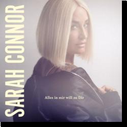 Cover: Sarah Connor - Alles in mir will zu Dir