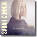 Cover: Sarah Connor - Alles in mir will zu Dir