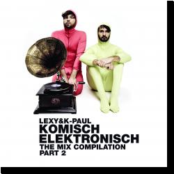 Cover: Komisch Elektronisch Part 2 - Lexy & K-Paul