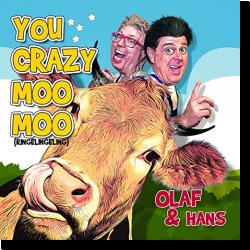 Cover: Olaf & Hans - You Crazy Moo Moo (Ringelingeling)