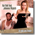 Cover: Kai Noll feat. Johanna Wypich - Zu nah am Feuer