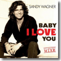 Cover:  Sandy Wagner - Baby I Love You