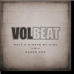 Cover: Volbeat - Wait A Minute My Girl / Dagen Før