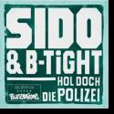 Cover:  Sido & B-Tight - Hol doch die Polizei