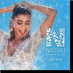 Cover: Nassau Beach Club Ibiza 2021 - Various Artists