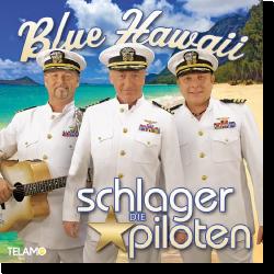 Cover: Die Schlagerpiloten - Blue Hawaii
