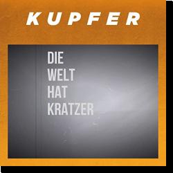 Cover: Kupfer - Die Welt hat Kratzer