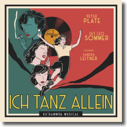 Cover: Peter Plate & Ulf-Leo Sommer feat. Sandra Leitner - Ich tanz allein (Ku'damm 56: Das Musical)