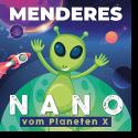 Menderes - Nano (Vom Planeten X)