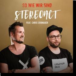 Cover: Stereoact feat. Chris Cronauer - So wie wir sind