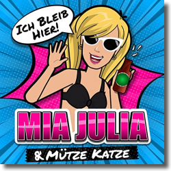 Cover: Mia Julia feat. Mütze Katze - Ich bleib hier