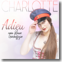Cover: Charlotte - Adieu mein kleiner Gardeoffizier