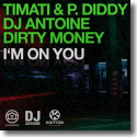 Cover: Timati & P. Diddy, DJ Antoine, Dirty Money - I'm On You