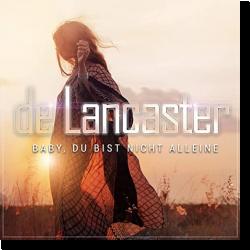 Cover: De Lancaster - Baby, du bist nicht alleine