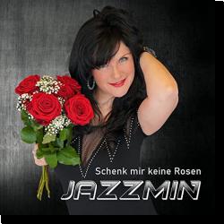 Cover: Jazzmin - Schenk mir keine Rosen