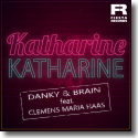 Cover:  Danky & Brain feat. Clemens Maria Haas - Katharine Katharine