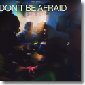 Cover: Diplo & Damian Lazarus feat. Jungle - Don't Be Afraid