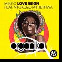 Cover: Mike C x Ntokozo Mthethwa - Love Reign