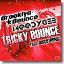 Cover: Brooklyn Bounce & Moodygee feat. Discotronic - Tricky Bounce