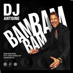 Cover: DJ Antoine - Bam Bam Bam (Put Your Hands Up [Everybody])