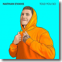 Cover: Nathan Evans - Told You So