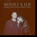 Cover: Montez & ELIF - Immer wenn ich gehen will