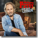 Cover: Wolfgang Petry - Auf das Leben